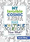 My Invisible Cosmic Zebra Has Multiple Sclerosis - Now What?