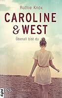 Caroline & West - Überall bist du