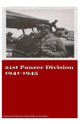 21st Panzer Division 1941-1945 - John Stuart Editors