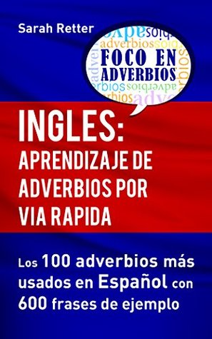 Ingles Aprendizaje De Adverbios Por Via Rapida Los 100