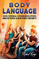 Body Language: Non-Verbal Communication, Analyze People & Read People Instantly