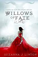 Willows of Fate (Lands of Sun and Stone Series, #1)