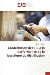 Contribution Des Tic a la Performance de La Logistique de Distribution