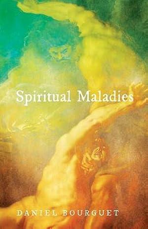 !!> PDF / Epub ✅ Spiritual Maladies  ❤ Author Daniel Bourguet – Submitalink.info