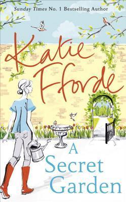 A Secret Garden By Katie Fforde