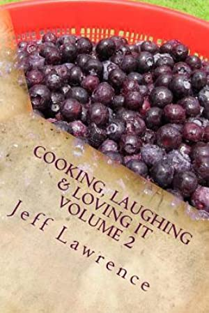[Read] ➵ Cooking, Laughing & Loving It Volume 2  ➼ Jeff Lawrence – Submitalink.info