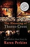 The Haunting of Thores-Cross: A Yorkshire Ghost Story