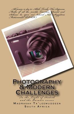 Photography & Modern Challenges: In the Light of Hadith and the Quranic verses