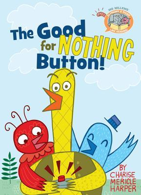 The Good for Nothing Button (Elephant & Piggie Like Reading!, #3)
