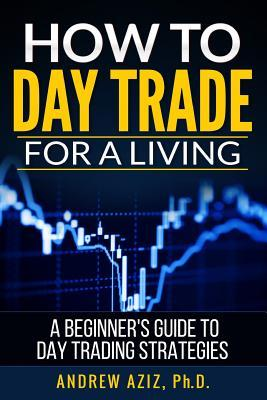 how to day trade for living