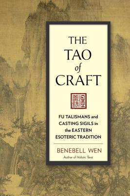 The Tao of Craft Fu Talismans and Casting Sigils in the Eastern Esoteric Tradition