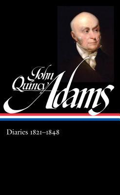 John Quincy Adams Diaries 1821-1848