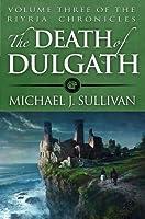 The Death of Dulgath (The Riyria Chronicles #3)
