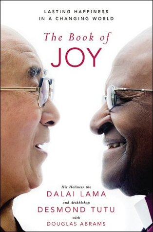 The Book of Joy: Lasting Happiness in a Changing World by Dalai Lama XIV