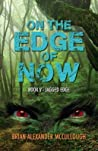 On the Edge of Now: Book V - Jagged Edge