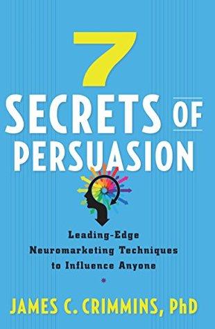7 Secrets of Persuasion by James C.  Crimmins
