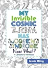 My Invisible Cosmic Zebra Has Sjogren's Syndrome - Now What? by Jessie Riley