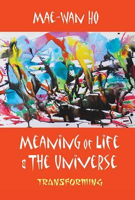 Meaning of Life and the Universe: Transforming