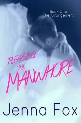 The Arrangement (Pleasing the Manwhore Book 1)