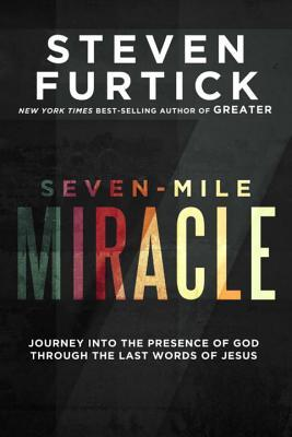Seven-Mile Miracle - Steven Furtick