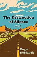 The Destruction of Silence