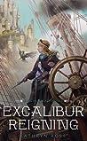 Excalibur Reigning (Metal & Lace, #3)