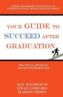 Your Guide to Succeed After Graduation: A Comprehensive Resource for Young Professionals and Prospective Graduates