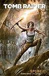 Tomb Raider, Vol 1.: Spore (Tomb Raider II)