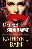 Take Her Breath Away (Lincolnville Mystery Series Book 4)