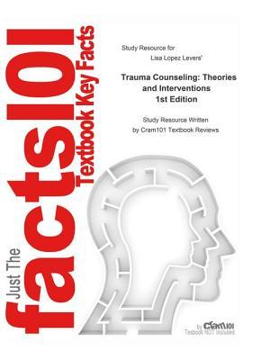 Study Resource for Levers' Trauma Counseling: Theories and Interventions