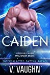 Caiden (Greenville Alien Mail Order Brides, #1; Intergalactic Dating Agency, #6)