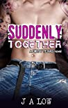 Suddenly Together (Dirty Texas #2)