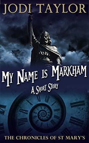 My Name is Markham by Jodi Taylor