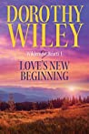 Love's New Beginning (Wilderness Hearts, #1)