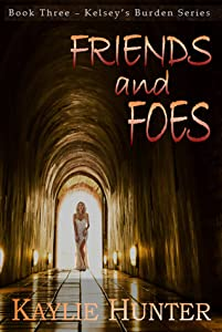 Friends and Foes (Kelsey's Burden #3)