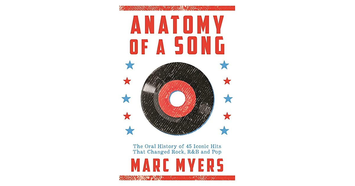 Anatomy Of A Song The Oral History Of 45 Iconic Hits That Changed