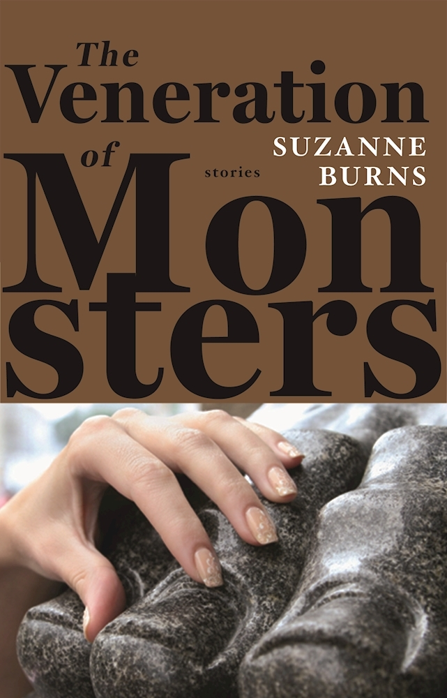 The Veneration of Monsters Suzanne Burns