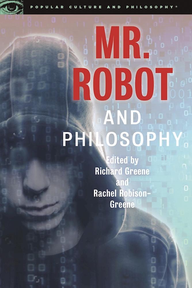 Mr. Robot and Philosophy Richard Greene