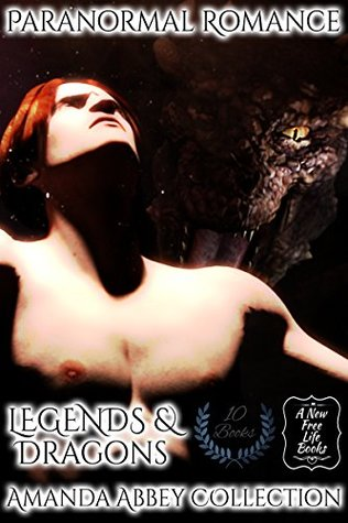 PARANORMAL ROMANCE: Legends & Dragons (10 Book Collection - Alpha Male Beast, Shifter Dragon Romance, Dragon Brothers, Dragon Quest Erotica, Best Friends) by A New Free Life Books