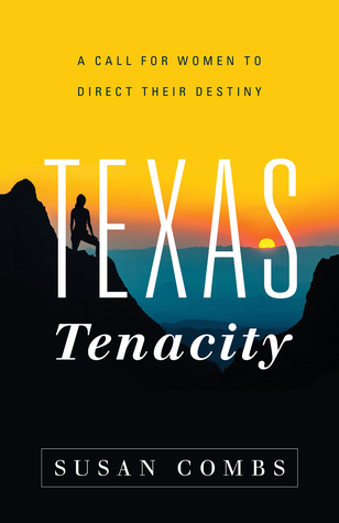 Texas Tenacity: A Call for Women to Direct Their Destiny