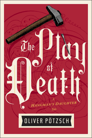 The Play of Death (The Hangman's Daughter #6)