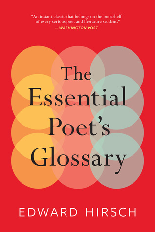 The Essential Poet's Glossary by Edward Hirsch