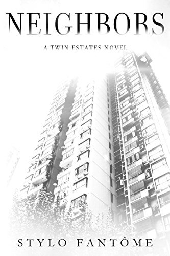 Stylo Fantome - Twin Estates 1 - Neighbors