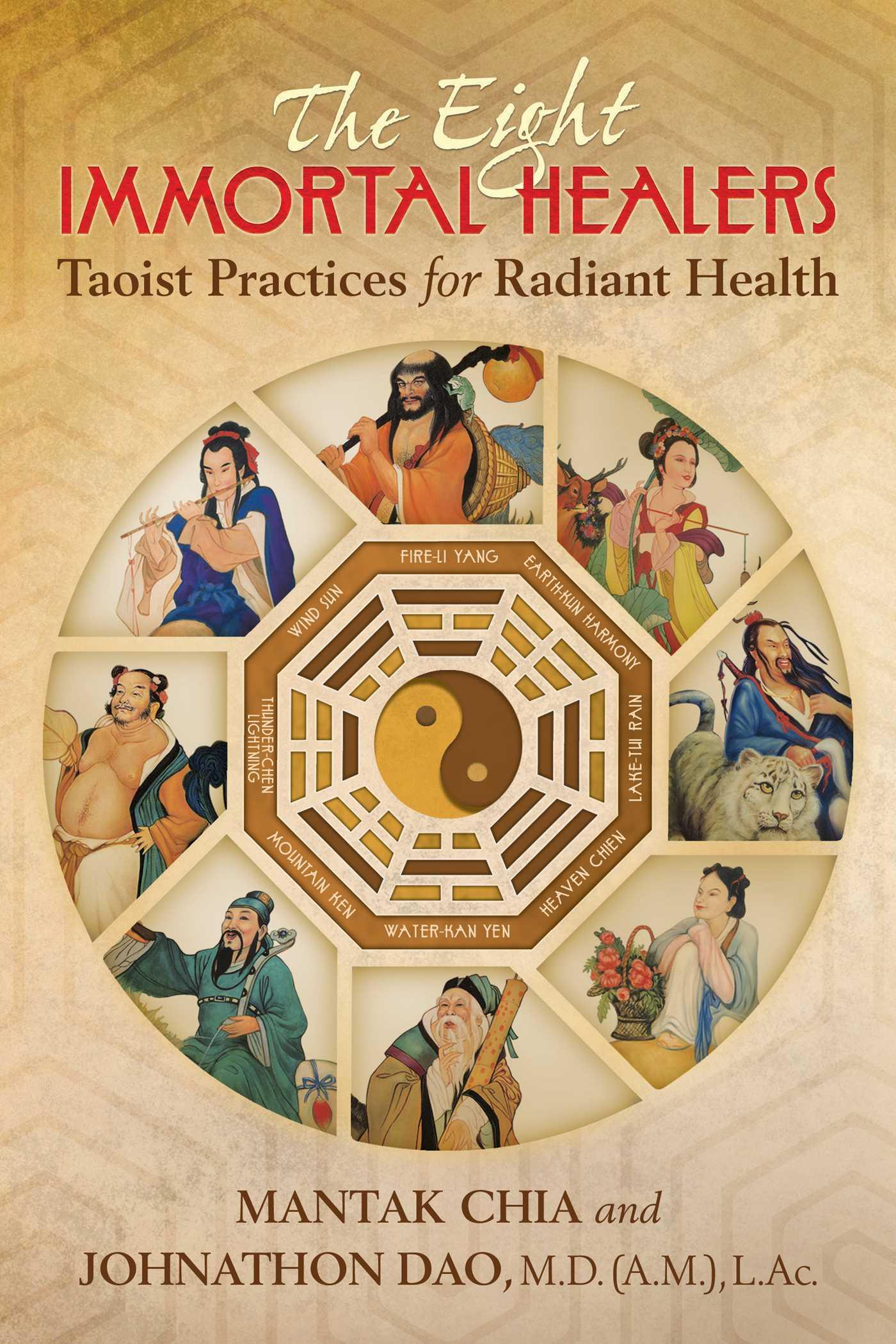 The Eight Immortal Healers Taoist Wisdom for Radiant Health