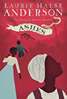 Ashes (Seeds of America #3)