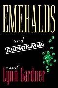 Emeralds and Espionage (Gems and Espionage, #1)