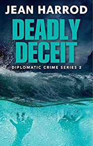 Deadly Deceit: Jess Turner in the Caribbean (Diplomatic Crime Thriller Series Book 2)