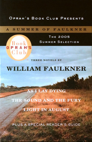 A Summer of Faulkner: As I Lay Dying, The Sound and the Fury, Light in August