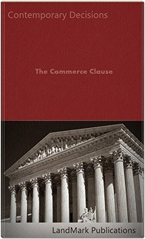 The Commerce Clause (Constitutional Law Series)