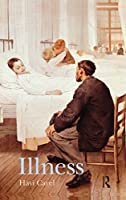 Illness: The Cry of the Flesh (The Art of Living)